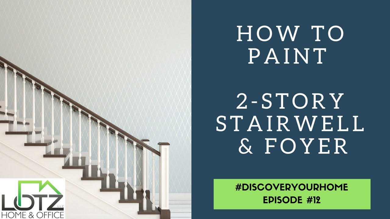 How To Paint Two Story Stairwell Foyer | Naperville Home Painting  Contractors