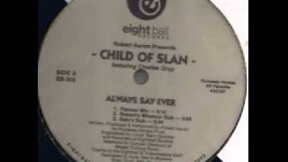 "Child Of Slan ""Always Say Ever"" (Jazzy"