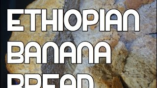 Ethiopian Banana Bread Recipe - Amharic Baking Muze Dabo