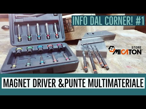 Info dal Corner! #1 - Magnet driver & punte multimateriale -