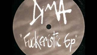 Dima - Fuckeristic EP -  Poetry (Shit Again Mix)