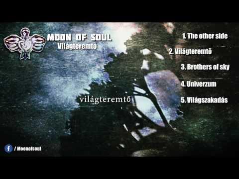 MOON OF SOUL   Világteremtő (Full EP)The secret of creation