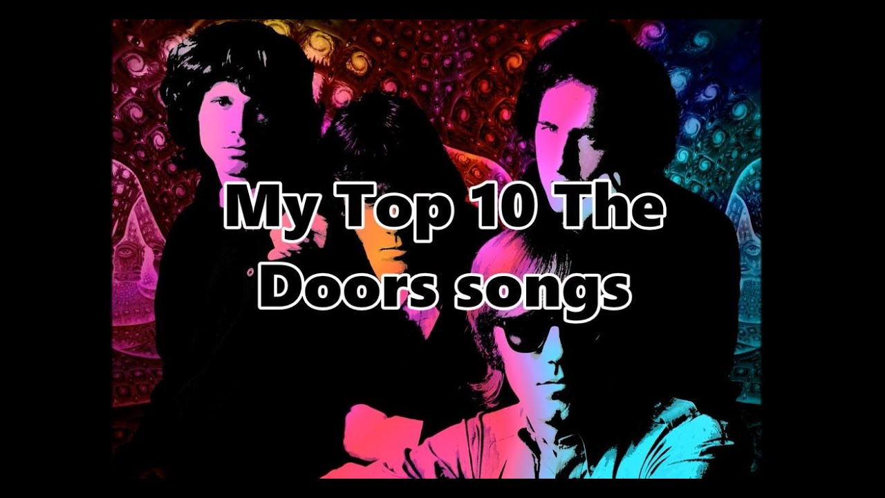 My Top 10 The Doors Songs  sc 1 st  YouTube & My Top 10 The Doors Songs - YouTube