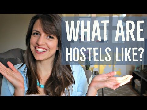 First time hostel travel: What are hostels like?