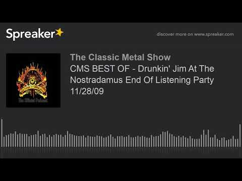 CMS BEST OF - Drunkin' Jim At The Nostradamus End Of Listening Party 11/28/09