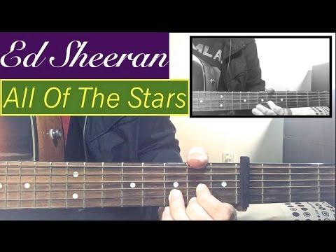 Ed Sheeran - All Of The Stars - Guitar Tutorial Lesson