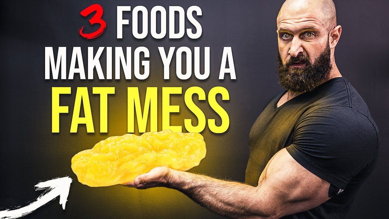 3 Foods That Are Making You A FAT MESS!