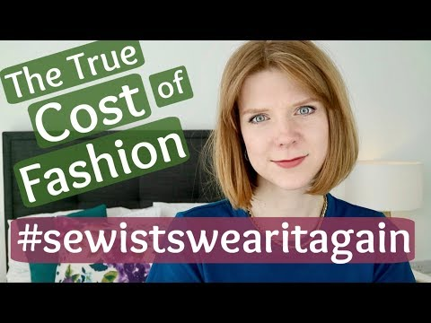 The True Cost of Fashion #sewistswearitagain