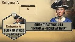 Anno1800 - Quick Tip&Trick #14 - Enigma A - Riddle Answer!