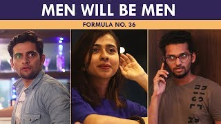 Men will be Men - Formula No. 36 | Funcho Entertainment | FC