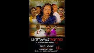 New movie ALERT!!!  IL N'EST JAMAIS TROP TARD(IT'S NEVER TO LATE)by James Saint Preux