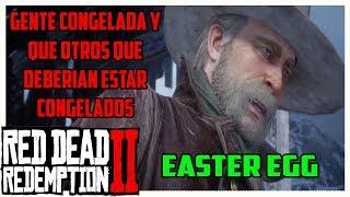 Red dead redemption 2 Gente congelada y que otros que deberian estar congelados easter egg