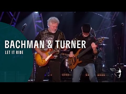Bachman & Turner - Let It Ride (Live At The Roseland Ballroom NYC)