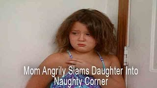 Mom Angrily Slams Daughter Into Naughty Corner | Supernanny