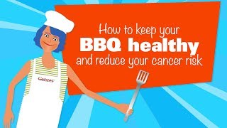 Reduce your cancer risk with these healthy BBQ tips