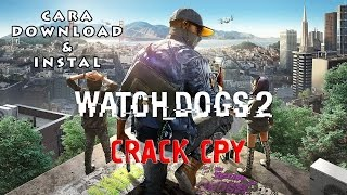 Work 100% Cara Download & Instal Watch Dogs 2 Crack CPY