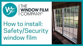 How To Install Clear Safety And Security Window Films By The Window Film Company ®