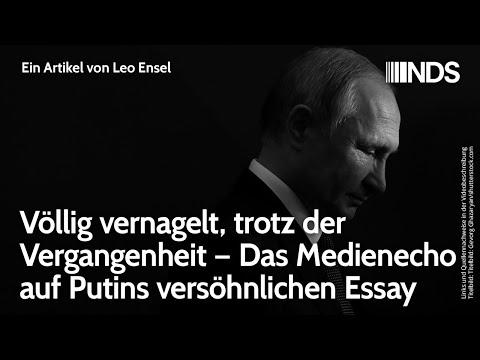 Völlig vernagelt, trotz der Vergangenheit – Das Medienecho auf Putins versöhnlichen Essay; Leo Ensel