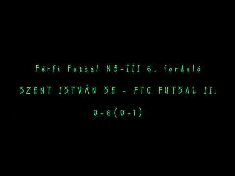 SZENT ISTVÁN SE - FTC FUTSAL II. 0:6 (0:1) gólösszefoglaló