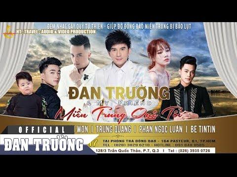 Liveshow Đan Trường & My Friend - Miền Trung Quê Tôi - Đan Trường, Cao Thái Sơn, Hari Won