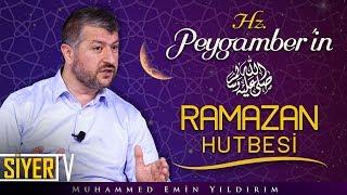 Hz. Peygamber'in (sas) Ramazanla İlgili Hutbesi | Muhammed Emin Yıldırım