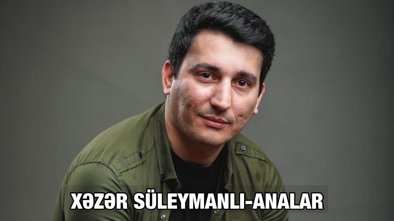 Xəzər Süleymanlı-Analar (Hüseyn Arifin şeiri)