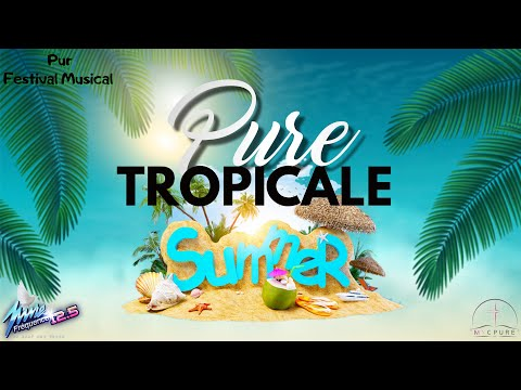 PUR FESTIVAL MUSICAL : PURE TROPICALE