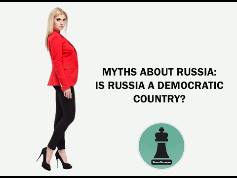 Myths about Russia:  Is Russia a democratic country?