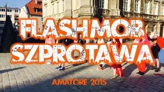 Amatore - Flash Mob Szprotawa 2015 | HD | Wygraliśmy !