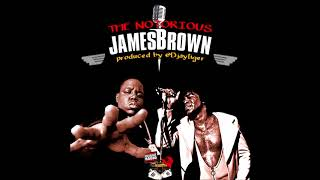 Notorious B.I.G. + James Brown | The Notorious James Brown | DJ Tiger (Full Album)