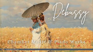Debussy: Chamber Music & Piano Works