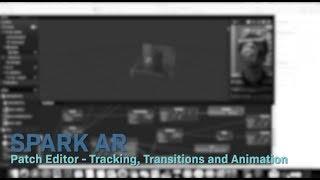 Spark AR - Patch-Editor: Tracking, Übergänge und Animation