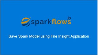 Save Spark Model using Fire Insight Application