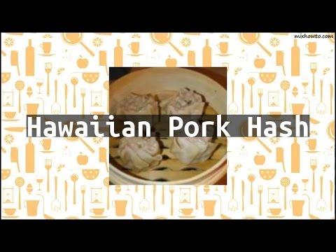 Recipe Hawaiian Pork Hash