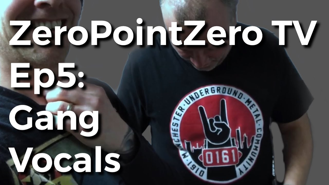 ZeroPointZero TV Ep5: Gang Vocals