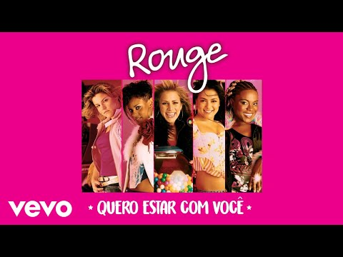 Rouge - Quero Estar Com Você (I Want To Be There) (Áudio Oficial)