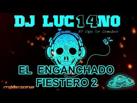 EL ENGANCHADO FIESTERO 2 - Mixer Zone Dj Luc14no Antileo - SET