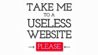MOST USELESS WEBSITES