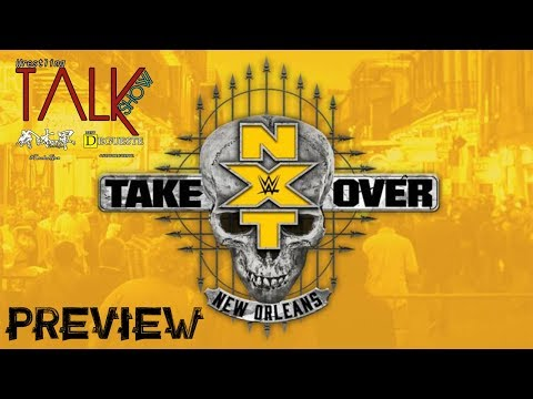 [Wrestling Talk Show] Preview de NXT TakeOver New Orleans [Fr]