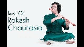 Best of Rakesh Chaurasia | Rakesh Chaurasia Flute