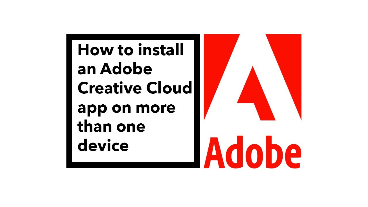 How to install an Adobe Creative Cloud app on more than one device