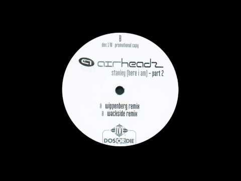 "Airheadz - Stanley ""Here I Am"" (Wackside Remix) (2001)"