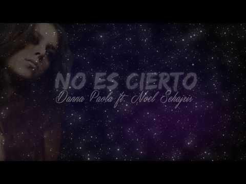 Danna Paola - No Es Cierto feat. Noel Schajris (Lyric Video)