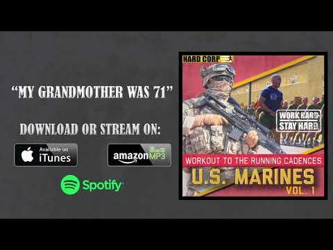 My Grandmother Was 71 (USMC Cadence)