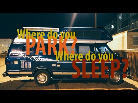Where do you Park? Where do you Sleep? - Van Life 032