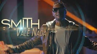 Smith - Vale Nada ( Clipe Oficial )