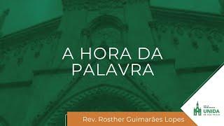 A HORA DA PALAVRA - 22/04/2021