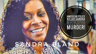 Sandra Bland American Society Murdered Her Police