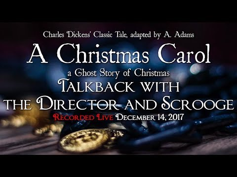 A Christmas Carol Talkback w/ the Director & Scrooge (recorded live)
