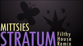 Repeat youtube video Mittsies - Stratum (Filthy House Remix)